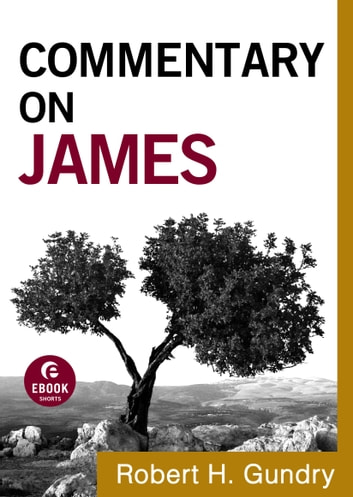 Commentary on James (Commentary on the New Testament Book #16) ebook by Robert H. Gundry