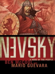 Nevsky: A Hero of the People ebook by McCool, Ben; Guevara, Mario