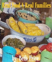Real Food 4 Real Families ebook by Beth Price
