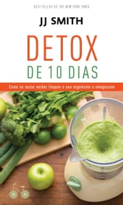 Detox de 10 dias ebook by JJ Smith, Ana Beatriz Rodrigues