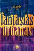 Fantasias Urbanas ebook by Eric Novello