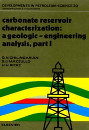 Carbonate Reservoir Characterization: A Geologic-Engineering Analysis, Part I ebook by Dominguez, G.C.