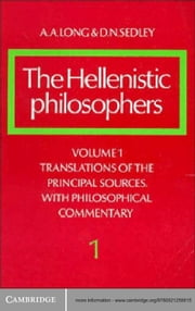 The Hellenistic Philosophers: Volume 1, Translations of the Principal Sources with Philosophical Commentary ebook by A. A. Long,D. N. Sedley