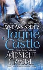 Midnight Crystal - Book Three in the Dreamlight Trilogy ebook by Jayne Castle