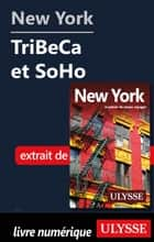 New York - TriBeCa et SoHo ebook by Collectif Ulysse