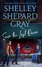 Save the Last Dance ebook by Shelley Shepard Gray