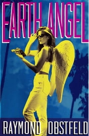 Earth Angel ebook by Laramie Dunaway,Raymond Obstfeld