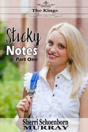Sticky Notes Part One - Sticky Notes ebook by Sherri Schoenborn Murray