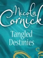 Tangled Destinies: The Larkswood Legacy (Regency, Book 12) / The Neglectful Guardian (Mills & Boon M&B) ebook by Nicola Cornick, Anne Ashley
