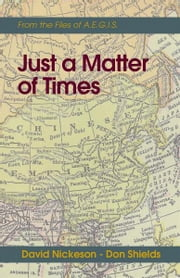 Just A Matter of Times - Adventures of David Blade ebook by Don W. Shields and David Nickeson