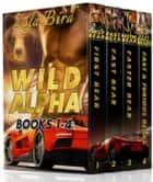 Wild Alpha: Books 1-4 (Paranormal Shifter Romance) - Wild Alpha Shifter Mates ebook by Zola Bird