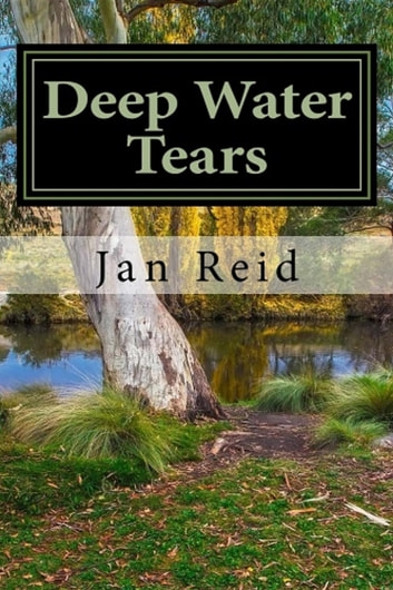Deep Water Tears - Book 1 The Dreaming Series ebook by Jan Reid