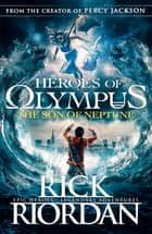 The Son of Neptune (Heroes of Olympus Book 2) ebook by