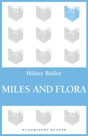 Miles and Flora ebook by Hilary Bailey