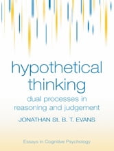 Hypothetical Thinking - Dual Processes in Reasoning and Judgement ebook by Jonathan  St. B. T. Evans