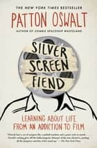 Silver Screen Fiend ebook by Patton Oswalt