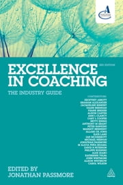 Excellence in Coaching - The Industry Guide ebook by Jonathan Passmore