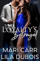 Loyalty's Betrayal ebook by