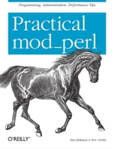 Practical mod_perl ebook by Stas Bekman,Eric Cholet