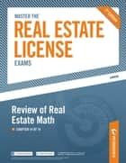 Master the Real Estate License Exam: Review of Real Estate Math - Chapter 14 of 14 ebook by Peterson's