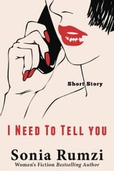 I Need To Tell You ebook by Sonia Rumzi