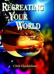 Recreating Your World ebook by Christ Embassy Int'l