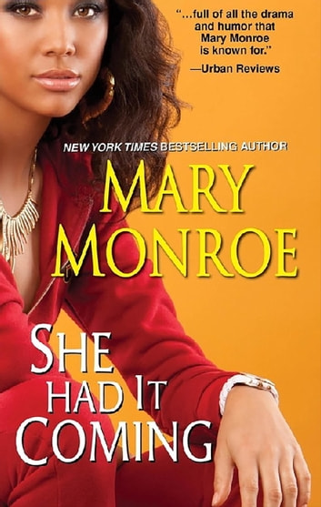 She Had It Coming ebook by Mary Monroe