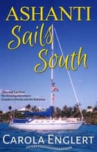 Ashanti Sails South ebook by Carola Englert,Tanya Freedman