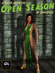 Open Season: A Superheroine-In-Peril Novel starring Duster ebook by Dangerguy