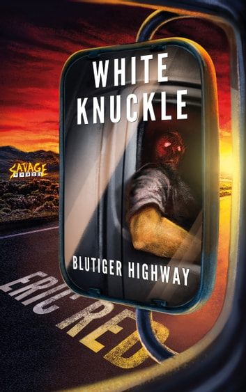 White Knuckle - Blutiger Highway eBook by Eric Red