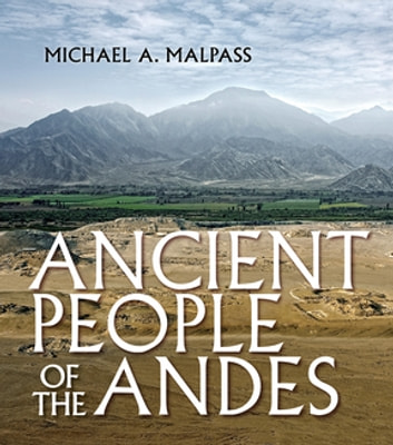 Ancient People of the Andes ebook by Michael A. Malpass