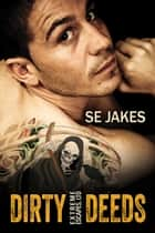 Dirty Deeds - Dirty Deeds, #1 ebook by SE Jakes, Stephanie Tyler