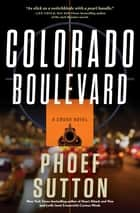 Colorado Boulevard - A Crush Mystery ebook by Phoef Sutton