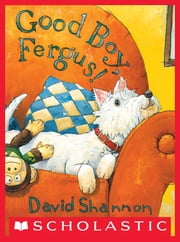 Good Boy, Fergus! ebook by David Shannon,David Shannon