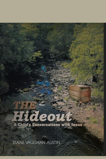 The Hideout - A Child's Conversations with Jesus ebook by Diane Vaughan Austin