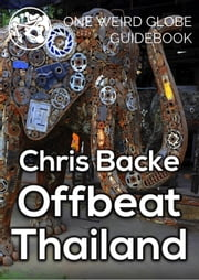 Offbeat Thailand ebook by Chris Backe