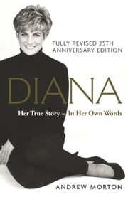 Diana: Her True Story - In Her Own Words - 25th Anniversary Edition 電子書 by Andrew Morton