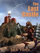 The Last Castle eBook by Jack Vance