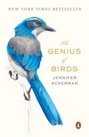 The Genius of Birds ebook by Jennifer Ackerman
