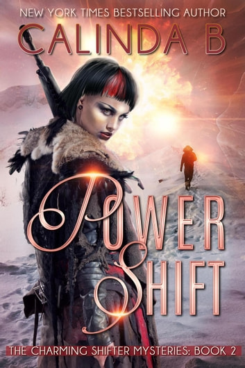 Power Shift - The Charming Shifter Mysteries, #2 ebook by Calinda B