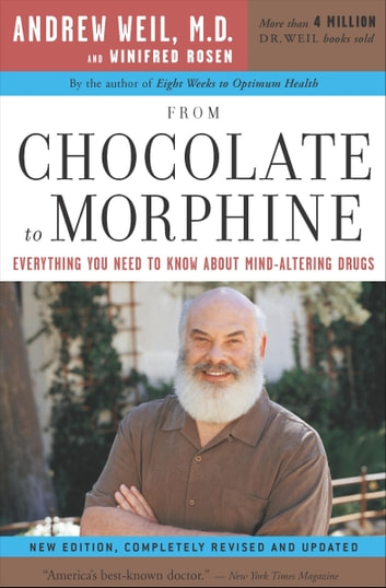 From Chocolate to Morphine eBook by Andrew T. Weil, MD ...