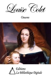 Oeuvres de Louise Colet ebook by Louise Colet