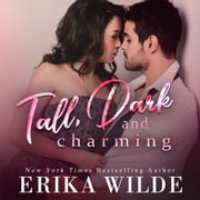 Tall, Dark and Charming (Tall, Dark and Sexy Series Book 1) audiobook by Erika Wilde