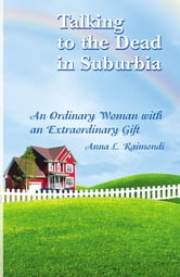 Talking To The Dead In Suburbia ebook by Anna L. Raimondi
