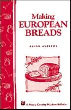 Making European Breads ebook by Glenn Andrews