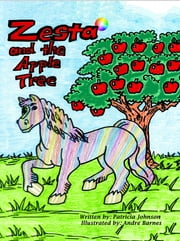 Zesta and the Apple Tree ebook by Patricia Johnson,Andre Barnes