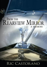 From the Rearview Mirror ebook by Ric Castorano