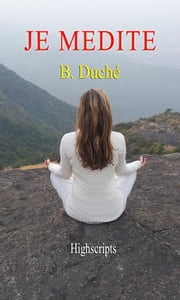 Je Médite ebook by B Duche