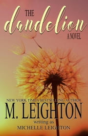 The Dandelion ebook by M. LEIGHTON