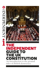 The Independent Guide to the UK Constitution - An introduction to the ground rules of British democracy ebook by Andy McSmith,Will Gore,Oliver Wright